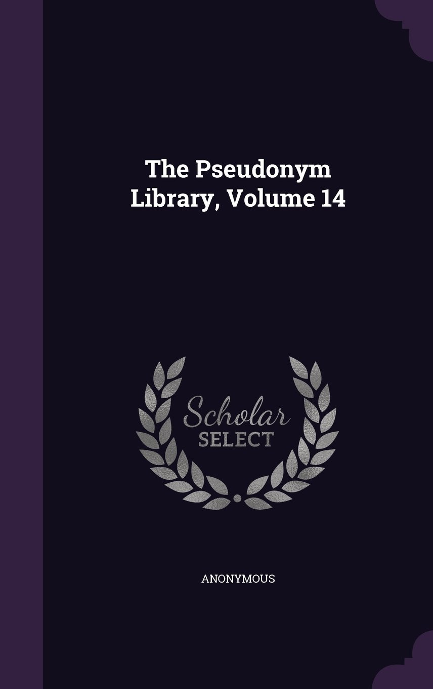Download The Pseudonym Library, Volume 14 pdf