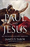 Paul and Jesus, James D. Tabor, 1439123314