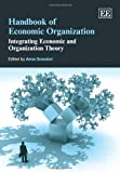 img - for Handbook of Economic Organization: Integrating Economic and Organization Theory book / textbook / text book
