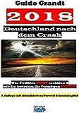 2018 - Deutschland nach dem Crash: Was Politiker nicht erzählen & wie Sie trotzdem Ihr Vermögen retten!