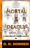 MORTAL & DEADLY: A collection of 7 SINFUL stories
