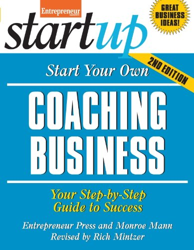 Start Your Own Coaching Business: Your Step-By-Step Guide to Success (StartUp Series) 1