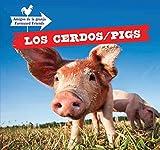 Los Cerdos / Pigs (Amigos de la Granja / Farmyard Friends) (English and Spanish Edition)