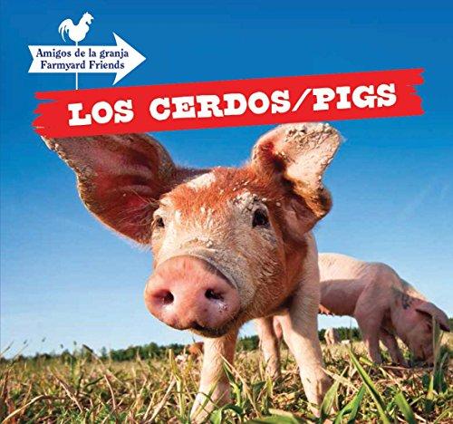 Los Cerdos / Pigs (Amigos de la Granja / Farmyard Friends) (English and Spanish Edition) by PowerKids Press