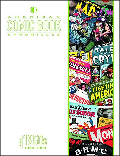 American Comic Book Chronicles: The 1950s (American Comic Book Chronicles Hc)