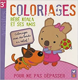 Bebe Koala Et Ses Amis Coloriages Magiques Livres