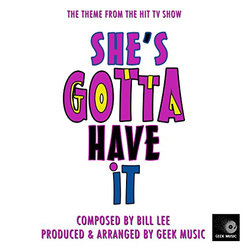 She's Gotta Have It - Main Theme (She Gotta Have It)