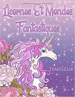Licornes Et Mondes Fantastiques Un Livre De Coloriage Pour Adultes