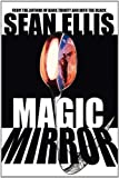Magic Mirror, Sean Ellis, 0983765529