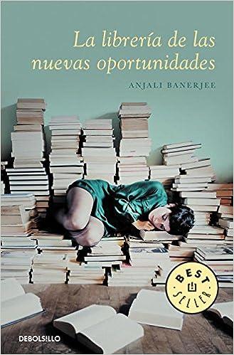 La librería de las nuevas oportunidades (Best Seller): Amazon.es: Banerjee, Anjali, Rita da Costa García;: Libros