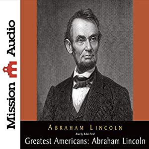 The Greatest Americans: Abraham Lincoln Audiobook