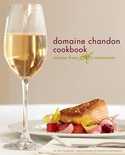 Domaine Chandon Cookbook: Recipes from Étoile Restaurant