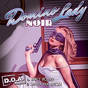 Domino Lady Noir : D.O.A. Audiobook