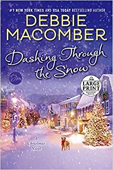 Dashing Through the Snow: A Christmas Novel (Random House Large Print) by Debbie Macomber (2015-10-06)