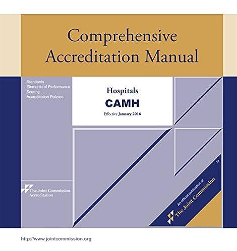 2016 comprehensive accreditation manual for hospitals camh rh amazon com jcaho accreditation manual for hospitals jcaho comprehensive accreditation manual