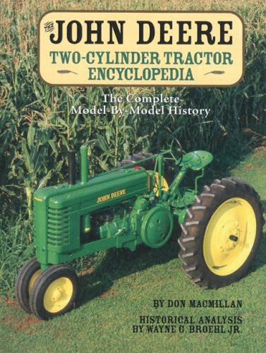 The John Deere Two-Cylinder Tractor Encyclopedia: The Complete Model-by-Model History