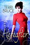 Hereafter, Terri Bruce, 1615727256