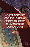 Constitutionalism and the Politics of Accommodation in Multinational Democracies, Lluch, Jaime, 1137288981