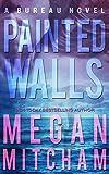 Painted Walls (Bureau Series Book 2)