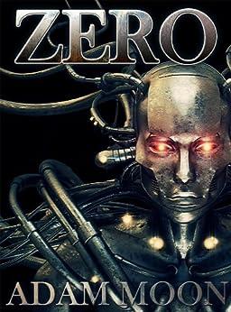 Zero (Mech. Chronicles Book 1) by [Moon, Adam]