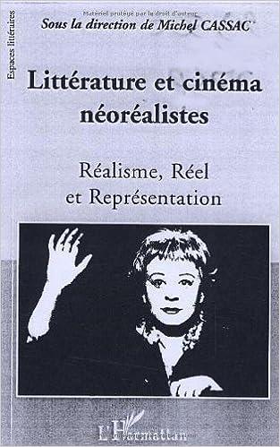 Lire un Littérature et cinéma néoréalistes : Réalisme, Réel et Représentation pdf, epub ebook