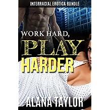 Work Hard, Play Harder: Interracial Erotica Bundle