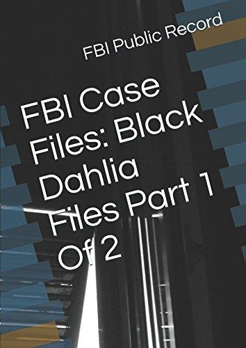 Case Dahlia Black (FBI Case Files: Black Dahlia Files Part 1 Of 2)