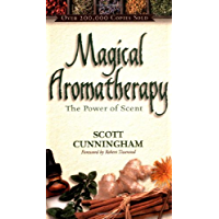 Magical Aromatherapy: The Power of Scent (Llewellyn's New Age) (English Edition)