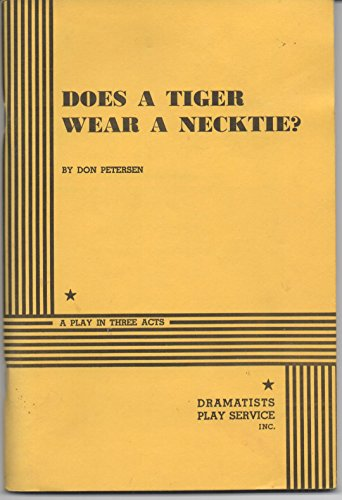 Does a tiger wear a necktie?: A play in three (Play Neckties)