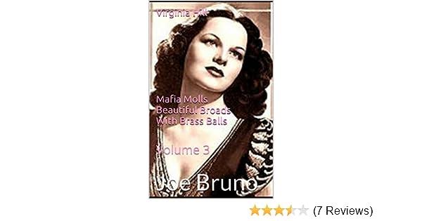virginia hill mafia molls beautiful broads with brass balls volume 3 mob molls beautiful broads with brass balls