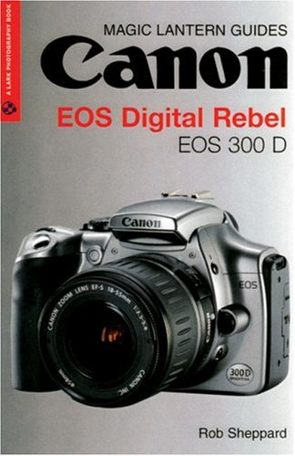 magic-lantern-guides-canon-eos-digital-rebel-eos-300-d-a-lark-photography-book