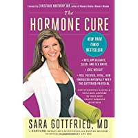 The Hormone Cure: Reclaim Balance, Sleep and Sex Drive; Lose Weight; Feel Focused...
