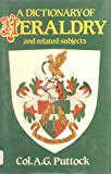 A Dictionary of Heraldry and Related Subjects, A. G. Puttock, 0668065729