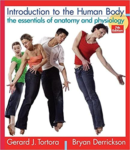Introduction to the Human Body: The Essentials of Anatomy and ...