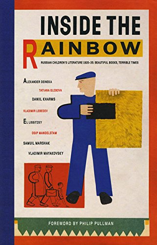 Download Inside the Rainbow: Russian Children's Literature 1920-1935: Beautiful Books, Terrible TImes PDF