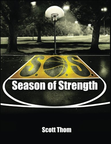 Season of Strength: The complete guide to in-season and off-season training for basketball ()