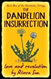 The Dandelion Insurrection - love and revolution - (Dandelion Trilogy) (Volume 1)