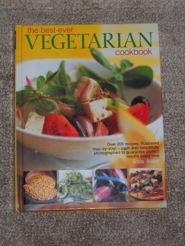 The Best-Ever Vegetarian Cookbook (The Best Ever Vegetarian Cookbook Linda Fraser)