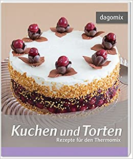 Kuchen Und Torten Rezepte Fur Den Thermomix Amazon De Andrea