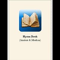 Hymn Book: (Ancient & Modern)