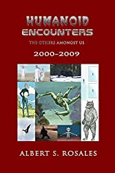 Humanoid Encounters: 2000-2009: The Others amongst Us