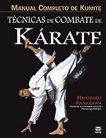 Manual Completo De Kumite. Técnicas De Combate