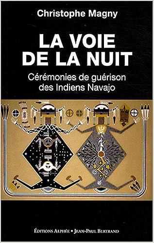 Livre La Voie de la Nuit : Cérémonies de guérison des Indiens Navajos epub pdf