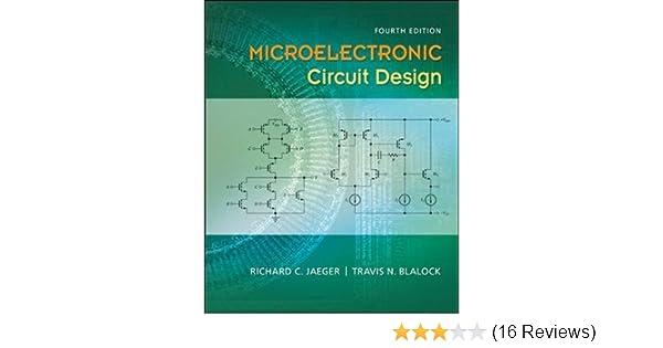 microelectronic circuit design richard jaeger, travis blalockmicroelectronic circuit design richard jaeger, travis blalock 9780073380452 amazon com books