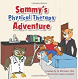 Sammy's Physical Therapy Adventure, Michael Fink, 1483913627