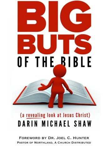Big Buts of the Bible: A Revealing Look at Jesus Christ: Darin