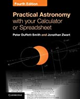 Practical Astronomy with your Calculator or Spreadsheet, 4th Edition Front Cover