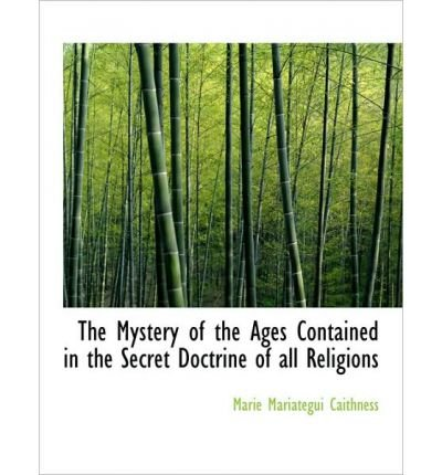 Download The Mystery of the Ages Contained in the Secret Doctrine of All Religions (Hardback) - Common PDF