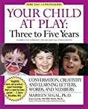 img - for Your Child at Play: Three to Five Years: Conversation, Creativity, and Learning Letters, Words and Numbers book / textbook / text book