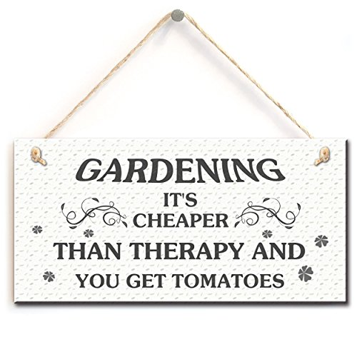 - Funny Garden Sign- Gardening It's Cheaper Than Therapy and You Get Tomatos, Unique Gift for Gardeners(5